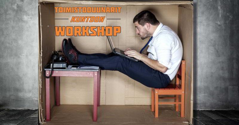 Toimistoduunarit kuntoon workshop